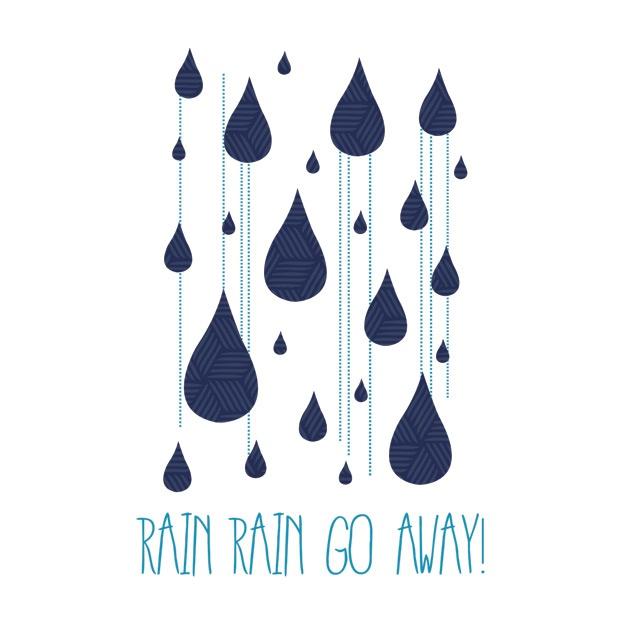 Rain - Rain Go Away!
